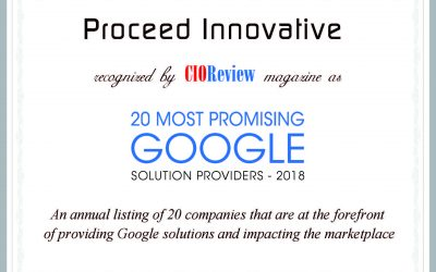 Proceed Innovative Among the 20 Most Promising Google Solutions Providers of 2018 Featured in CIOReview Magazine